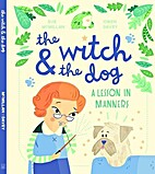 The Witch and the Dog: A Lesson in Manners…