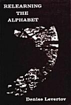Relearning the Alphabet by Denise Levertov