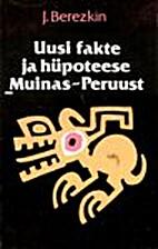 Uusi fakte ja hüpoteese Muinas-Peruust…