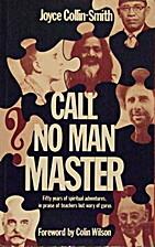 Call No Man Master by Joyce Collin-Smith