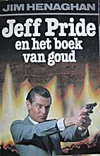 Jeff Pride en het boek van goud by Jim…