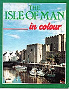 The Isle of Man in Colour by Gordon N.…