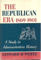 The Republican Era, 1869-1901: A Study in…