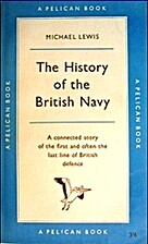 The History of the British Navy by Michael…