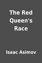 The Red Queen's Race by Isaac Asimov
