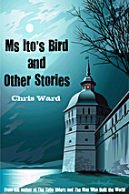 Ms Ito's Bird & Other Stories by Chris…