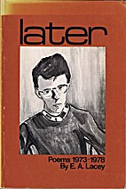 Later : poems 1973-1978 by E. A. Lacey