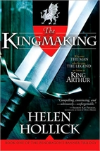 The Kingmaking by Helen Hollick