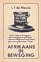 Afrikaans in beweging by L. T. du Plessis
