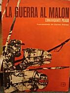 La Guerra al Malón by COMANDANTE PRADO