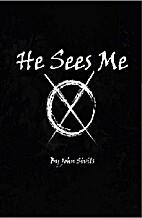 He Sees Me by John Sivils