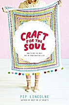 Craft for the Soul: How to Get the Most Out…