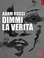 Dimmi la verità by Adam Rossi