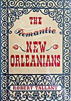 The Romantic New Orleanians by Robert…