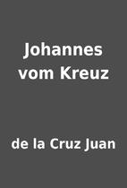 Johannes vom Kreuz by de la Cruz Juan