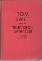 Tom Swift and His Television Detector by…