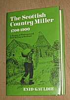 Scottish Country Miller, 1700-1900: A…