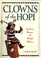 Clowns of the Hopi: Tradition Keepers and…
