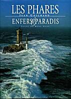Les Phares : Enfers et paradis by Jean…