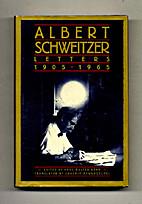 Letters, 1905-1965 by Albert Schweitzer