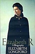 Elizabeth R by Elizabeth Longford