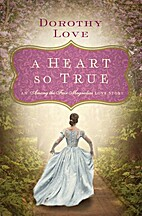 A Heart So True: A Southern Love Story by…
