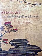 Asian Art at the Metropolitan Museum…