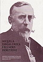 Miquel A. Fargas i Roca i els nous horitzons…