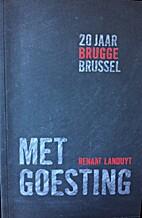 20 jaar Brugge Brussel met goesting by…