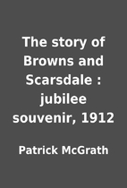 The story of Browns and Scarsdale : jubilee…
