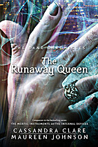 The Runaway Queen by Cassandra Clare
