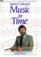 James Galway's Music in Time by William Mann