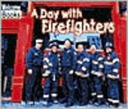 A Day With Firefighters (Welcome Books: Hard…