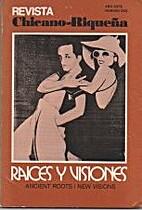 Revista Chicano-Riqueña: Raíces y visiones…