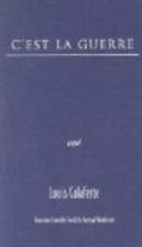 C'est la guerre by Louis Calaferte