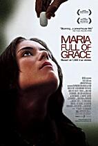Maria Full of Grace by Joshua Marston