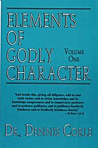 Elements of Godly Character (vol. 1) by…
