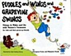 Puddles and Wings and Grapevine Swings…