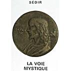 la voie mystique by Sédir