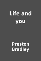 Life and you by Preston Bradley