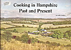 Cooking in Hampshire: Past and Present by…