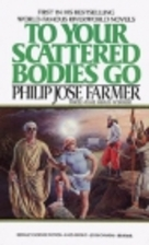 To Your Scattered Bodies Go by Philip Jose…