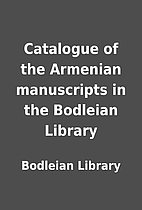 Catalogue of the Armenian manuscripts in the…