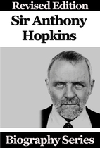 Celebrity Biographies - Sir Anthony Hopkins…