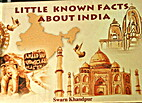 Little Known Facts about India by Swarn…