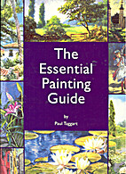 The Essential Painting Guide by Paul Taggart