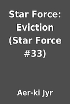 Star Force: Eviction (Star Force #33) by…