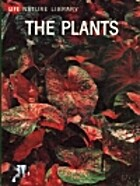 Life Nature Library: The Plants by Frits…
