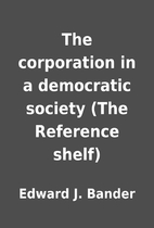 The corporation in a democratic society (The…