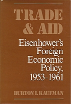 Trade and Aid: Eisenhower's Foreign Economic…
